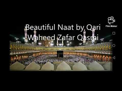 Beautiful Naat Zahe Muqaddar By Qari Waheed Zafar Qasmi