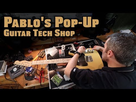 Pablo's Pop-Up Guitar Tech Shop: Part 1