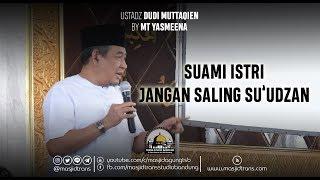 Download Video Suami Istri Jangan Saling Su'udzan - Ust. Dudi Muttaqien MP3 3GP MP4