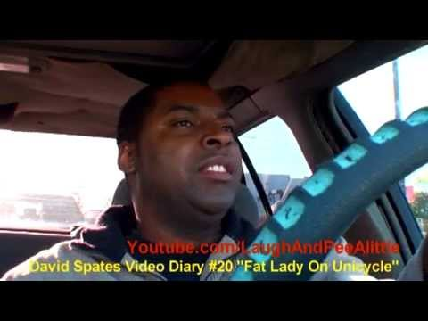 Fat Lady On A Unicycle 📕 David Spates video diary # 20