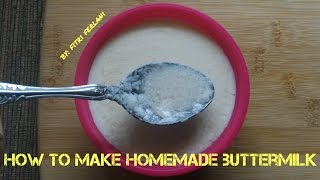 To make buttermilk, you will need :1 cup / 250 ml of milk1 tbs lemon juice1 cup / 250 ml of milk1 tbs vinegar (cuka)Follow me on my social media :IG : cosmic_fitriTwitter : cosmic_fitri