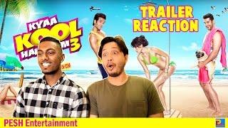 Kyaa Kool Hain Hum 3 Trailer Reaction   Pesh Entertainment