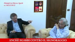 Marra/Sgarbi: dialogo n. 3: Anche Sgarbi contro il signoraggio