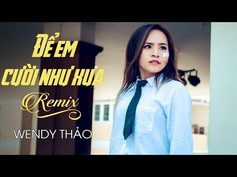 Để Em Cười Như Xưa Remix - Wendy Thảo ft. Phát Bi - Thời lượng: 4 phút, 1 giây.