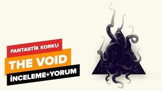 İlginç bir korku filmi olan The Void mercek altında