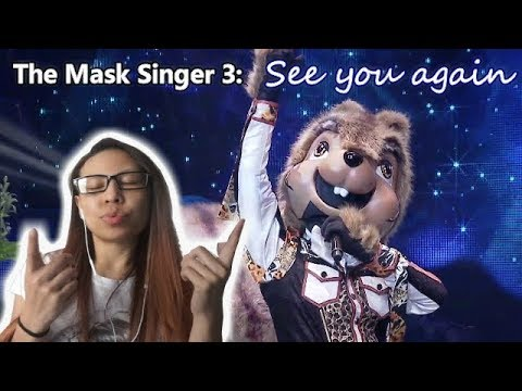 SEE YOU AGAIN - หน้ากากกระรอก | THE MASK SINGER 3 (REACTION)