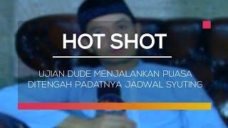 Nonton Ujian Dude Menjalankan Puasa Ditengah Padatnya Jadwal Syuting   Hot Shot Film Subtitle Indonesia Streaming Movie Download