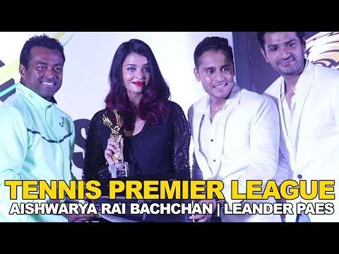 Tennis Premier League - Aishwarya Rai Bachchan, Le