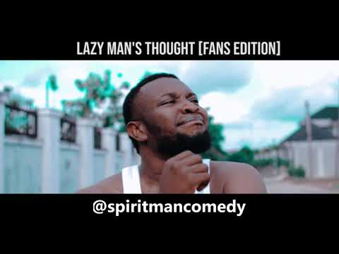 Lazy man's thought (Fans edition) (spiritman comedy)