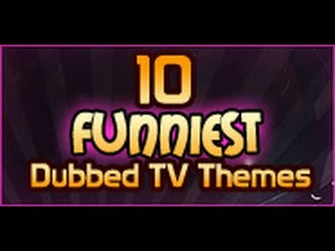 10 Funniest Dubbed TV Themes