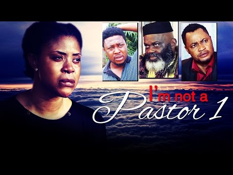I'm Not A Pastor [Part 1] - Latest 2015 Nigerian Nollywood Drama Movie (English Full HD)
