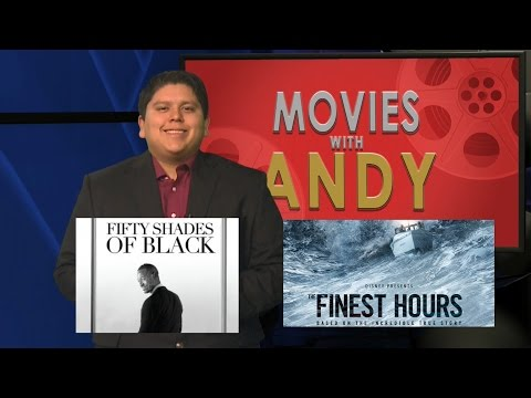 Movies with Andy: 50 Shades of Black, and The Finest Hours