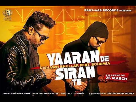 Yaaran De Siran Te || Nishawn Bhullar feat. Bohemi