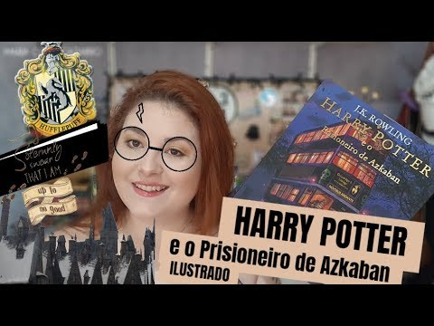 HARRY POTTER E O PRISIONEIRO DE AZKABAN | ILUSTRADO