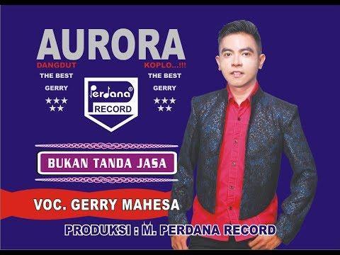 Video Gerry Mahesa - Bukan Tanda Jasa - Aurora [ Official ] download in MP3, 3GP, MP4, WEBM, AVI, FLV January 2017