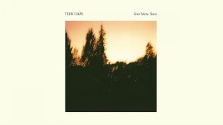 Teen Daze - Four More Years