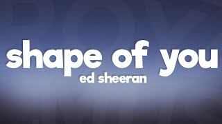 Video Ed Sheeran - Shape Of You (Lyrics / Lyric Video) MP3, 3GP, MP4, WEBM, AVI, FLV Mei 2018
