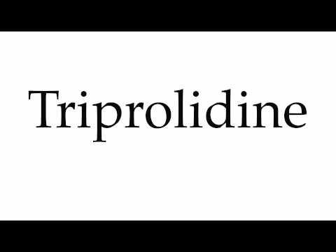 How to Pronounce Triprolidine