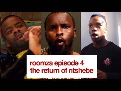 ROOMZA EPISODE 4 - The Return Of Ntshebe