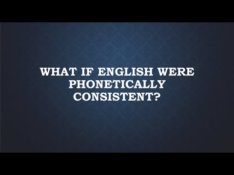 If English were Spoken Phonetically Consistent