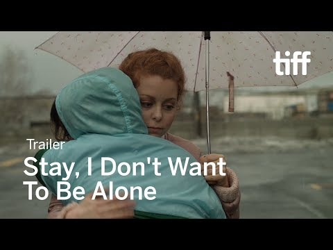 STAY, I DON'T WANT TO BE ALONE Trailer | TIFF 2017