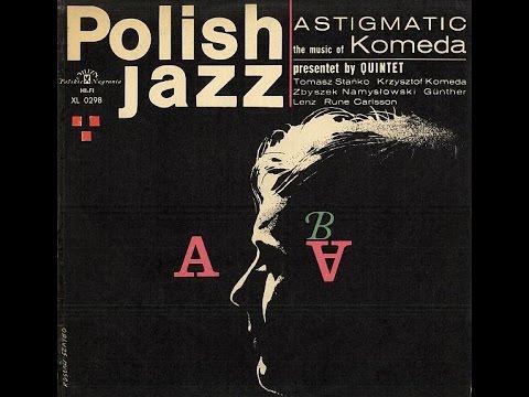 Komeda Quintet - Astigmatic (FULL ALBUM, post bop / avant-garde jazz, 1966, Poland)