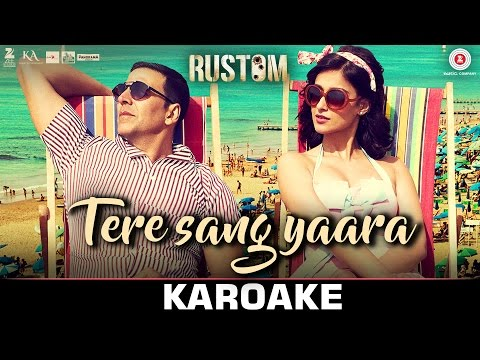 Video Tere Sang Yaara - Karoake + Instrumental | Rustom | Akshay Kumar & Ileana D'cruz | Atif Aslam | Arko download in MP3, 3GP, MP4, WEBM, AVI, FLV January 2017