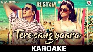 Tere Sang Yaara - Karoake + Instrumental | Rustom | Akshay Kumar & Ileana D'cruz | Atif Aslam | Arko full download video download mp3 download music download