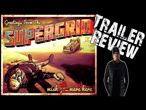 SuperGrid (2018) Apocalyptic Horror Trailer review - AND 400 SUBSCRIBERS!!!