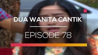 Video Dua Wanita Cantik - Episode 78 MP3, 3GP, MP4, WEBM, AVI, FLV Desember 2017
