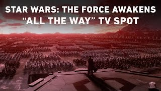 "Star Wars: The Force Awakens ""All the Way"" TV Spot (Official) - YouTube"