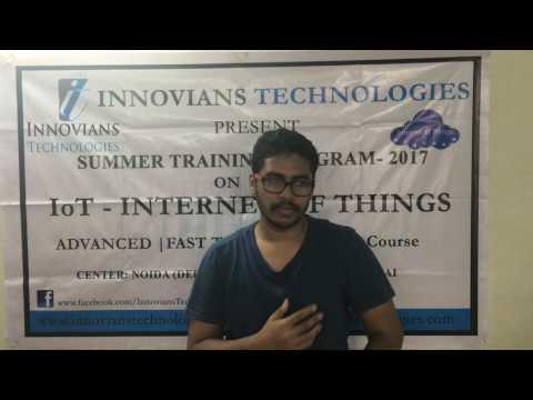 IoT Summer Training Feedback Video - Bangalore Batch-2017- Innovians Technologies