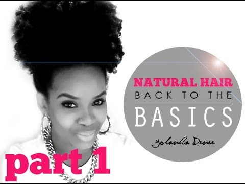 NATURAL HAIR | BACK TO THE BASICS part one