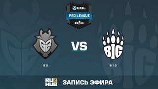 G2 vs BIG - ESL Pro League S6 EU - de_cobblestone [Crystalmay, sleepsomewhile]