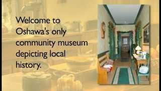 Oshawa Community Museum on You Tube