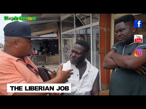 THE LIBERIAN JOB || Naijas Craziest Comedy [Episode 233]