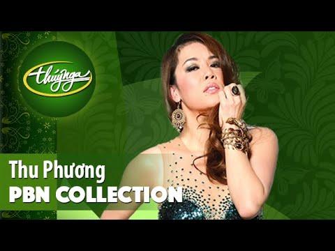 PBN Collection | Thu Phương & Những Tình Khúc Tuyển Chọn Hay Nhất - Thời lượng: 30 phút.