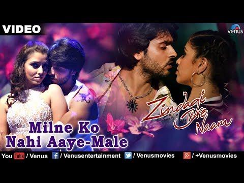Milne Ko Nahi Aaye - Male (Zindagi Tere Naam)