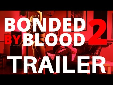BONDED BY BLOOD 2 official trailer