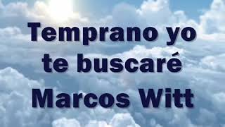 Video Temprano Yo Te Buscaré - Marcos Witt MP3, 3GP, MP4, WEBM, AVI, FLV September 2019