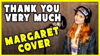 Thank You Very Much - Margaret (cover by Natalia Mazur)