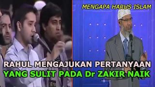 Video Rahul Mengajukan Pertanyaan yang Sulit Pada Dr Zakir Naik MP3, 3GP, MP4, WEBM, AVI, FLV Februari 2018