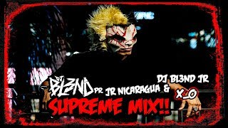 (SUPREME MIX) - DJ BL3ND PR, DJ BL3ND NICARAGUA, DJ BL3ND JR & DJ BL3ND