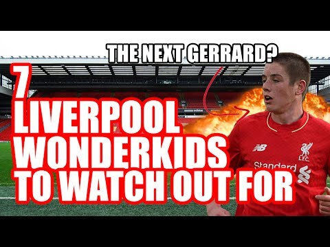 7 Liverpool WONDERKIDS To Watch Out For