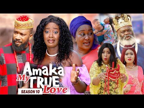AMAKA MY TRUE LOVE (SEASON 10) {NEW MOVIE} - 2021 LATEST NIGERIAN NOLLYWOD MOVIES