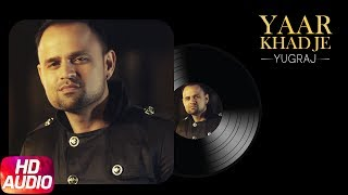 Song - Yaar Khadje ( Full Audio Song ) Singer - Yugraj Singh Ft G Baadyz  Label - Speed RecordsLike  Share  Spread  Love   Enjoy & stay connected with us!► Subscribe to Speed Records : http://bit.ly/SpeedRecords► Like us on Facebook: https://www.facebook.com/SpeedRecords► Follow us on Twitter: https://twitter.com/Speed_Records► Follow us on Instagram: https://instagram.com/Speed_Records► Follow on Snapchat : https://www.snapchat.com/add/speedrecords Digitally Powered by One Digital Entertainment [https://www.facebook.com/onedigitalentertainment/][Website - http://www.onedigitalentertainment.com] Publishing Partner By - Gabruu.comWebsite: http://www.gabruu.com/Facebook : https://www.facebook.com/GabruuOfficial/?fref=ts  Virasat Facebook Link - https://m.facebook.com/Virasat-152196...Oops TV Facebook Link - https://m.facebook.com/oopstvfun/