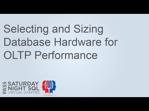 Hardware 201: Selecting and Sizing Database Hardware for OLTP Performance