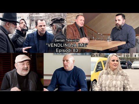 """Seriali  """"Vendlindja Ime""""  Episodi  83"""