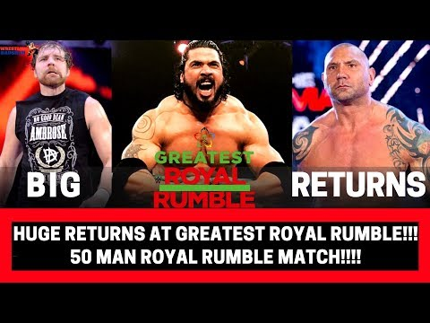 Huge Returns could happen at GREATEST ROYAL RUMBLE!!! | 50 MAN ROYAL RUMBLE MATCH!!! |