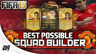 BEST POSSIBLE MANCHESTER UNITED TEAM! W/ FALCAO | FIFA 15 Ultimate Team Squad Builder